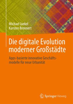 Die digitale Evolution moderner Großstädte von Bronnert,  Karsten, Jaekel,  Michael