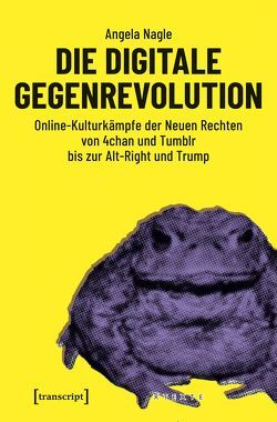 Die digitale Gegenrevolution von Nagle,  Angela