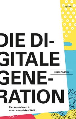 Die Generation Digital von Wagner,  Lukas
