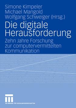 Die digitale Herausforderung von Kimpeler,  Simone, Mangold,  Michael, Schweiger,  Wolfgang