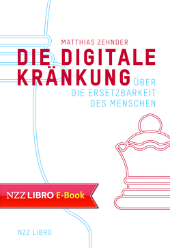 Die Digitale Kränkung von Zehnder,  Matthias