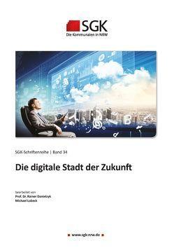 Die digitale Stadt der Zukunft von Danielzyk,  Daniel Prof. Dr., Lobek,  Michael