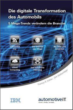 Die digitale Transformation des Automobils von Köhler,  Thomas R., Wollschläger,  Dirk