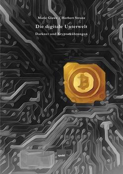 Die digitale Unterwelt von Glawe,  BA,  MBA,  Marie, Strunz,  Prof. Dr.,  Herbert