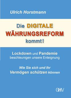Die DIGITALE WÄHRUNGSREFORM kommt! von Horstmann,  Ulrich