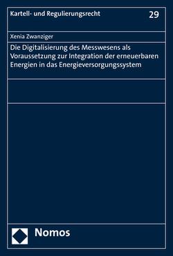 Die Digitalisierung des Messwesens als Voraussetzung zur Integration der erneuerbaren Energien in das Energieversorgungssystem von Zwanziger,  Xenia