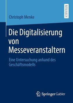 Die Digitalisierung von Messeveranstaltern von Menke,  Christoph