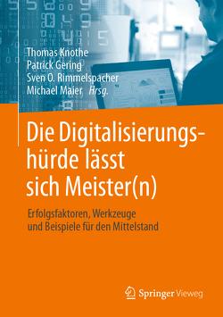 Die Digitalisierungshürde lässt sich Meister(n) von Gering,  Patrick, Knothe,  Thomas, Maier,  Michael, Rimmelspacher,  Sven O.