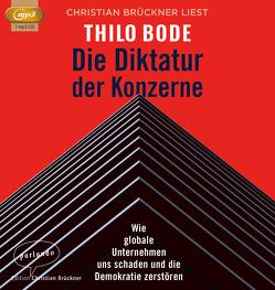 Die Diktatur der Konzerne von Bode,  Thilo, Brückner,  Christian
