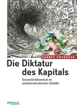 Die Diktatur des Kapitals von Hofbauer,  Hannes