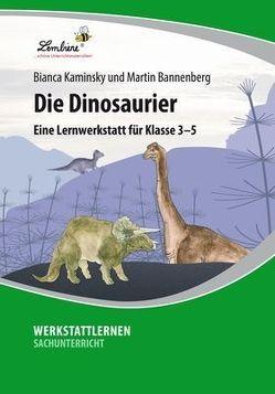 Die Dinosaurier: Eine Lernwerkstatt für den Sachunterricht in Klasse 3 – 5, Werkstattmappe von Bannenberg,  Martin, Kaminsky,  Bianca
