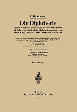 Die Diphtherie von Bretonneau,  P., Nülle,  Maria, Schlossmann,  A.