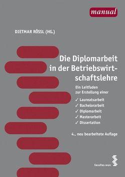 Die Diplomarbeit in der Betriebswirtschaftslehre von Roessl,  Dietmar