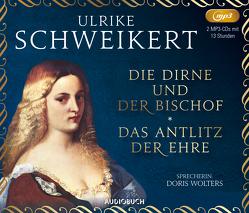 Die Dirne und der Bischof und Das Antlitz der Ehre von Schweikert,  Ulrike, Wolters,  Doris