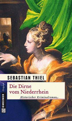 Die Dirne vom Niederrhein von Thiel,  Sebastian