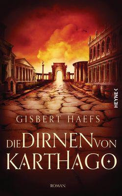 Die Dirnen von Karthago von Haefs,  Gisbert