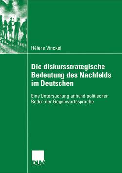 Die diskursstrategische Bedeutung des Nachfelds im Deutschen von Dalmas,  Prof. Dr. Martine, Vinckel,  Hélène