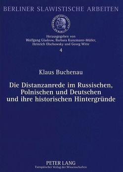 Die Distanzanrede im Russischen, Polnischen und Deutschen und ihre historischen Hintergründe von Buchenau,  Klaus
