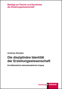 Die disziplinäre Identität der Erziehungswissenschaft von Kempka,  Andreas