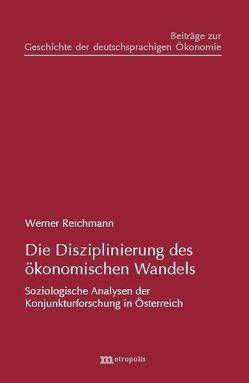 Die Disziplinierung des ökonomischen Wandels von Reichmann,  Werner