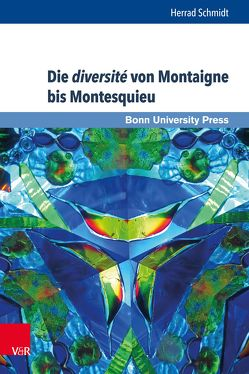 Die diversité von Montaigne bis Montesquieu von Baumann,  Uwe, Becker,  Thomas, Schmidt,  Herrad