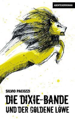 Die Dixie-Bande und der goldene Löwe von Pacozzi,  Silvio