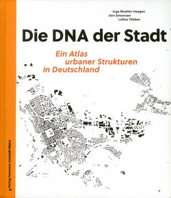 Die DNA der Stadt. von Mrazauskas,  Tom, Mueller-Haagen,  Inga, Simonsen,  Jörn, Többen,  Lothar