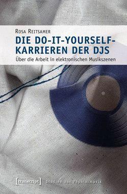 Die Do-it-yourself-Karrieren der DJs von Reitsamer,  Rosa