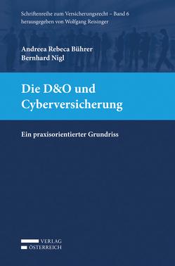 Die D&O und Cyberversicherung von Bührer,  Rebeca, Nigl,  Bernhard