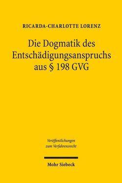 Die Dogmatik des Entschädigungsanspruchs aus § 198 GVG von Lorenz,  Ricarda-Charlotte