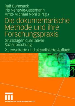 Die dokumentarische Methode und ihre Forschungspraxis von Bohnsack,  Ralf, Nentwig-Gesemann,  Iris, Nohl,  Arnd-Michael