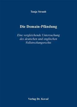 Die Domain-Pfändung von Straub,  Tanja