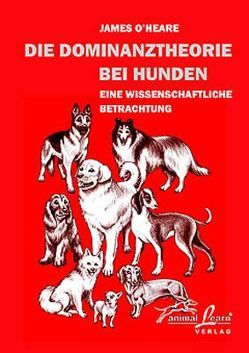 Die Dominanztheorie bei Hunden von O'Heare,  James, Scholz,  Martina