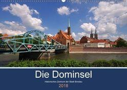 Die Dominsel – Historisches Zentrum der Stadt Breslau (Wandkalender 2018 DIN A2 quer) von LianeM,  k.A.