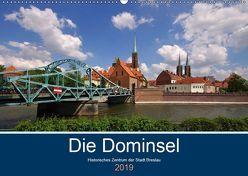 Die Dominsel – Historisches Zentrum der Stadt Breslau (Wandkalender 2019 DIN A2 quer)