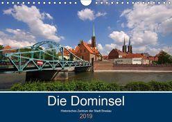 Die Dominsel – Historisches Zentrum der Stadt Breslau (Wandkalender 2019 DIN A4 quer)