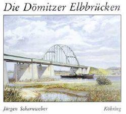 Die Dömitzer Elbbrücken von Scharnweber,  Jürgen