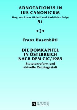 Die Domkapitel in Österreich nach dem CIC/1983 von Hasenhütl,  Franz
