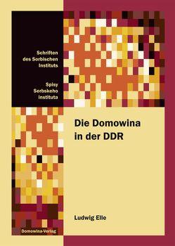 Die Domowina in der DDR von Elle,  Ludwig