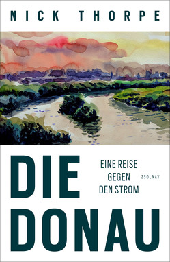 Die Donau von Hilzensauer,  Brigitte, Thorpe,  Nick