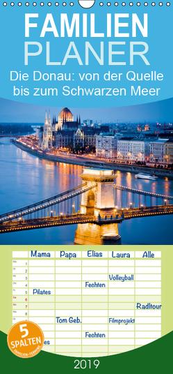Die Donau: von der Quelle bis zum Schwarzen Meer – Familienplaner hoch (Wandkalender 2019 , 21 cm x 45 cm, hoch) von CALVENDO