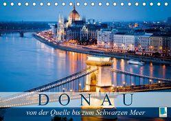 Die Donau: von der Quelle bis zum Schwarzen Meer (Tischkalender 2019 DIN A5 quer) von CALVENDO,  k.A.