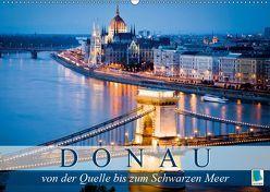 Die Donau: von der Quelle bis zum Schwarzen Meer (Wandkalender 2019 DIN A2 quer) von CALVENDO,  k.A.