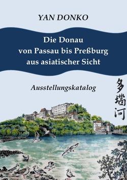 Die Donau von Passau bis Preßburg aus asiatischer Sicht von Donko,  Yan