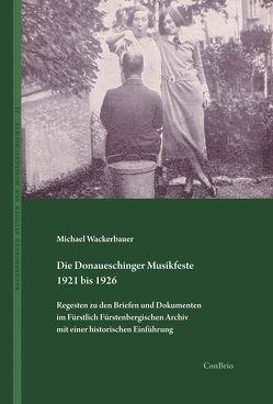 Die Donaueschinger Musikfeste 1921 bis 1926 von Wackerbauer,  Michael