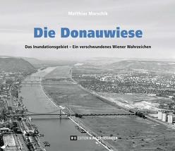 Die Donauwiese von Marschik,  Matthias