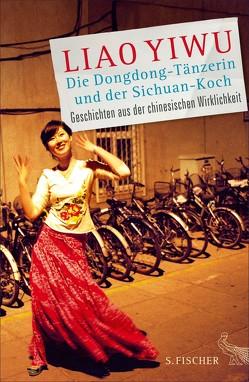 Die Dongdong-Tänzerin und der Sichuan-Koch von Liao Yiwu