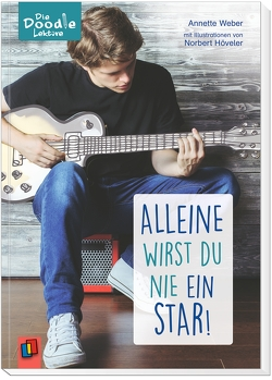 Die Doodle-Lektüre: Alleine wirst du nie ein Star! von Weber,  Annette