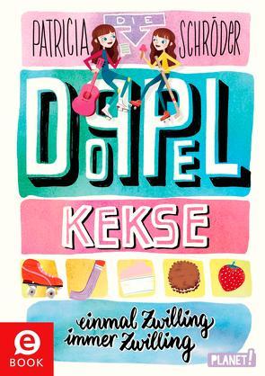 Die Doppel-Kekse 1: Einmal Zwilling, immer Zwilling von Karipidou,  Maria, Reis,  Stephanie, Schröder,  Patricia