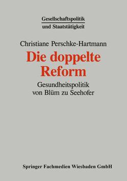 Die doppelte Reform von Perschke-Hartmann,  Christiane